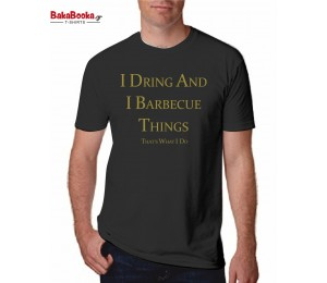 I drink and i barbecue
